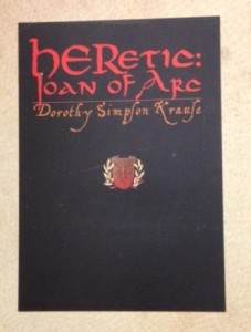 HERetic: Joan of Arc, by Dorothy Simpson Krause